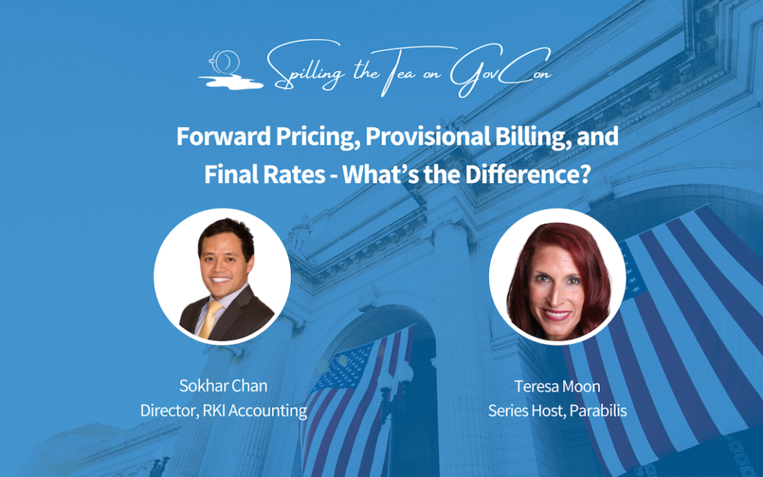 Forward Pricing, Provisional Billing, and Final Rates – What's the Difference?